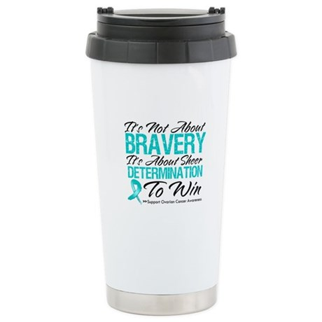 Bravery Ovarian Cancer Stainless Steel Travel Mug