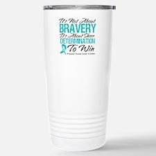 Bravery Ovarian Cancer Travel Mug