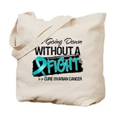Not Going Down Ovarian Tote Bag