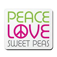 Peace Love Sweet Peas Mousepad