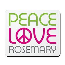 Peace Love Rosemary Mousepad