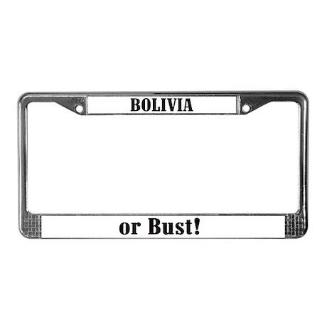 Bolivia or Bust! License Plate Frame