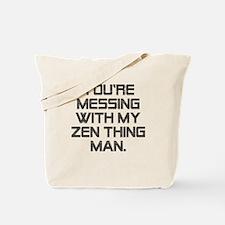 Zen Thing Tote Bag