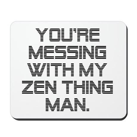 Zen Thing Mousepad