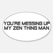 Zen Thing Sticker (Oval)