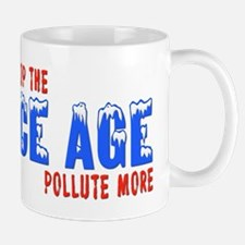 Stop The Ice Age Pollute More Mug