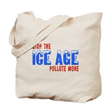Stop The Ice Age Pollute More Tote Bag