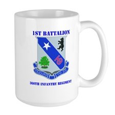 DUI - 1st Bn - 360th Infantry Regt with Text Mug