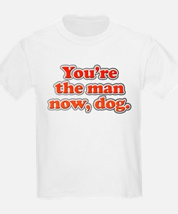 You're the Man Now Dog T-Shirt