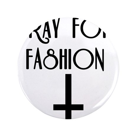 "Pray for Fashion 3.5"" Button (100 pack)"