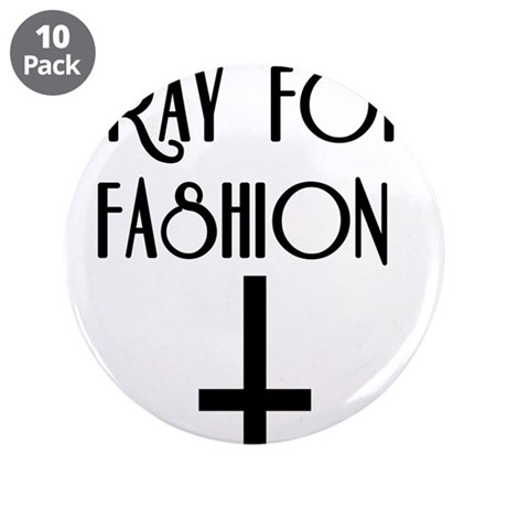 """Pray for Fashion 3.5"""" Button (10 pack)"""