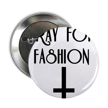 "Pray for Fashion 2.25"" Button (10 pack)"