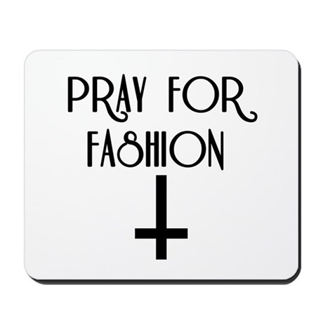 Pray for Fashion Mousepad