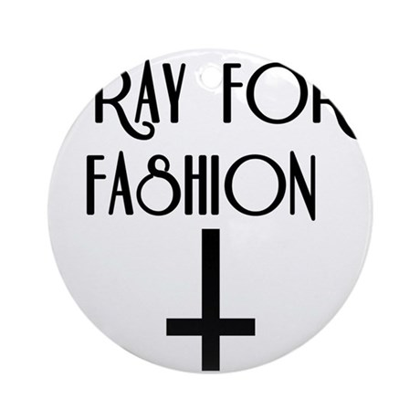 Pray for Fashion Ornament (Round)