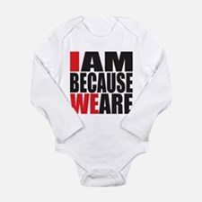 i am because we are - Long Sleeve Infant Bodysuit