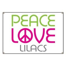 Peace Love Lilacs Banner