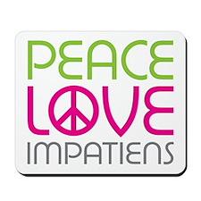 Peace Love Impatiens Mousepad