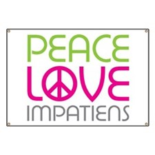 Peace Love Impatiens Banner