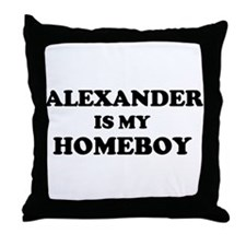 Alexander Is My Homeboy Throw Pillow