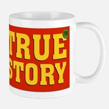 True Story Mug