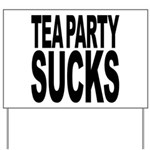 Tea Party Sucks Yard Sign