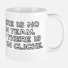 There is no I in team, but th Mug