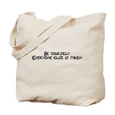 Be Yourself Everyone Else Is Tote Bag
