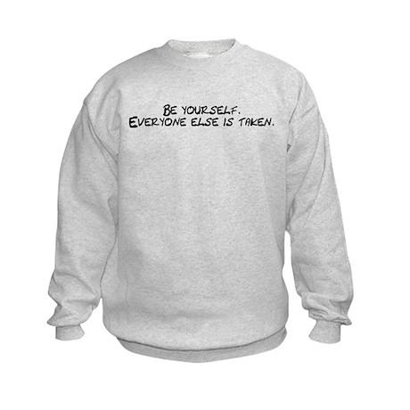 Be Yourself Everyone Else Is Kids Sweatshirt