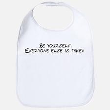 Be Yourself Everyone Else Is Bib