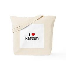 I * Karson Tote Bag