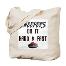 Sweepers Do It Hard & Fast Tote Bag