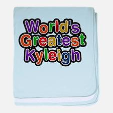 Worlds Greatest Kyleigh baby blanket