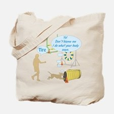 Do What Your Body Says Tote Bag