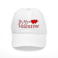 BE MY VALENTINE Baseball Cap