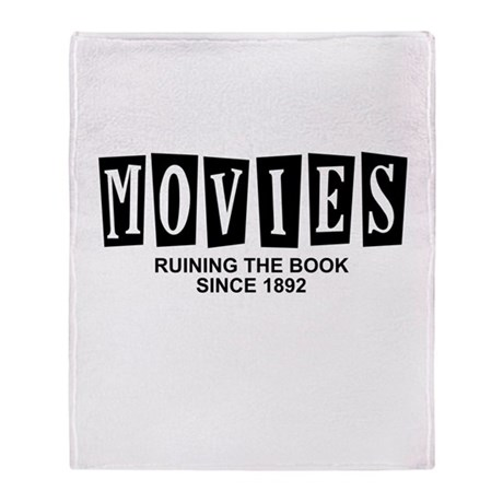 Movies Ruining the Book Since Throw Blanket