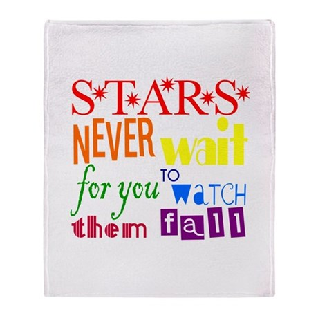 Stars Never Wait For You To W Throw Blanket