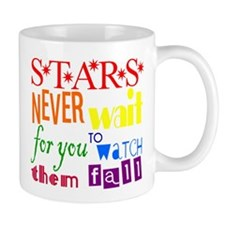 Stars Never Wait For You To W Mug
