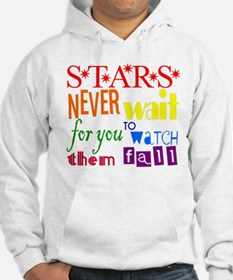 Stars Never Wait For You To W Hoodie
