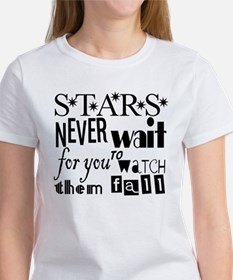 Stars Never Wait For You To W Women's T-Shirt