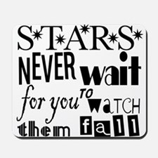 Stars Never Wait For You To W Mousepad