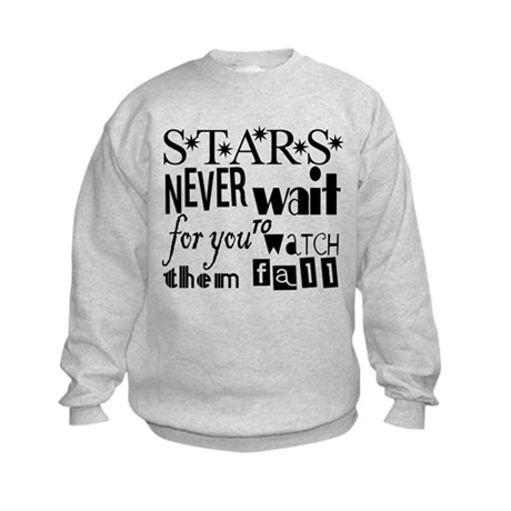 Stars Never Wait For You To W Kids Sweatshirt