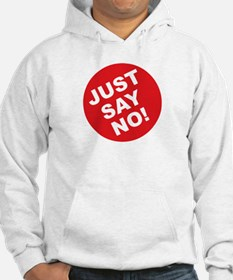 Just Say No! Hoodie