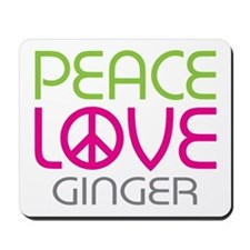 Peace Love Ginger Mousepad