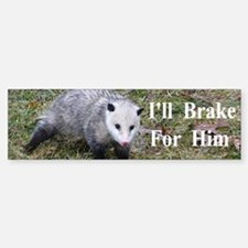 Possum -Braking for Him Bumper Bumper Sticker