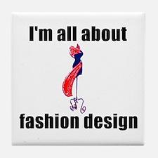 I'm All About Fashion Design! Tile Coaster