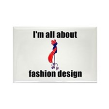 I'm All About Fashion Design! Rectangle Magnet (10