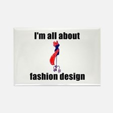 I'm All About Fashion Design! Rectangle Magnet