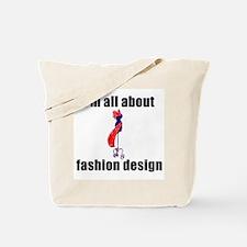 I'm All About Fashion Design! Tote Bag