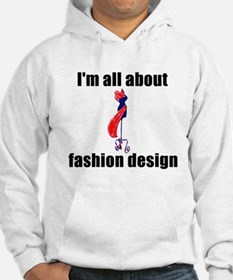 I'm All About Fashion Design! Hoodie