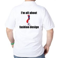 I'm All About Fashion Design! T-Shirt